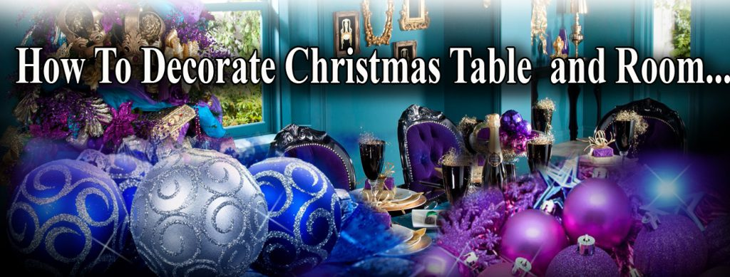 How to Decorate a Christmas Table and room